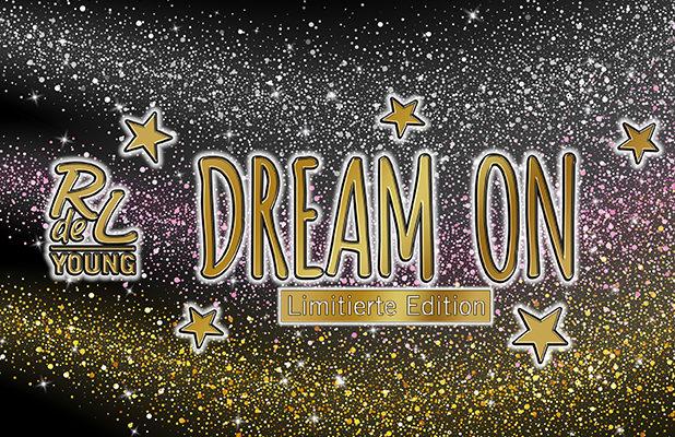 """""""Dream on"""" mit der neuen limitierten Edition von RdeL Young"""