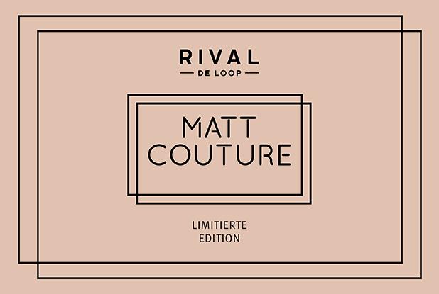 Matt Couture – die beliebte limitierte Edition von RIVAL DE LOOP neu aufgelegt