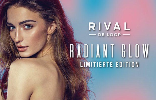 GLOW ALL DAY mit der neuen Limited Edition von RIVAL DE LOOP